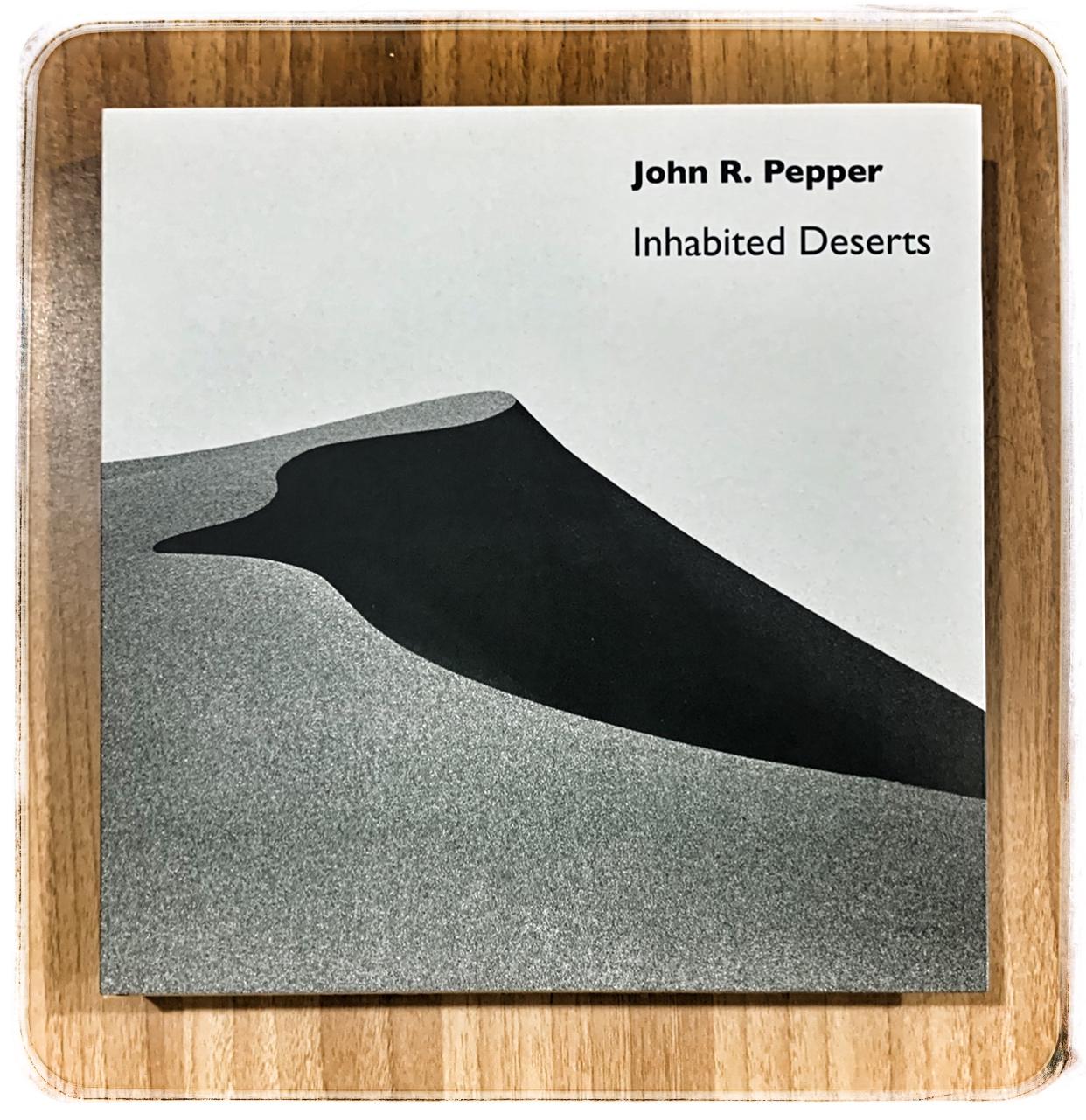 Inhabited Deserts di John Pepper